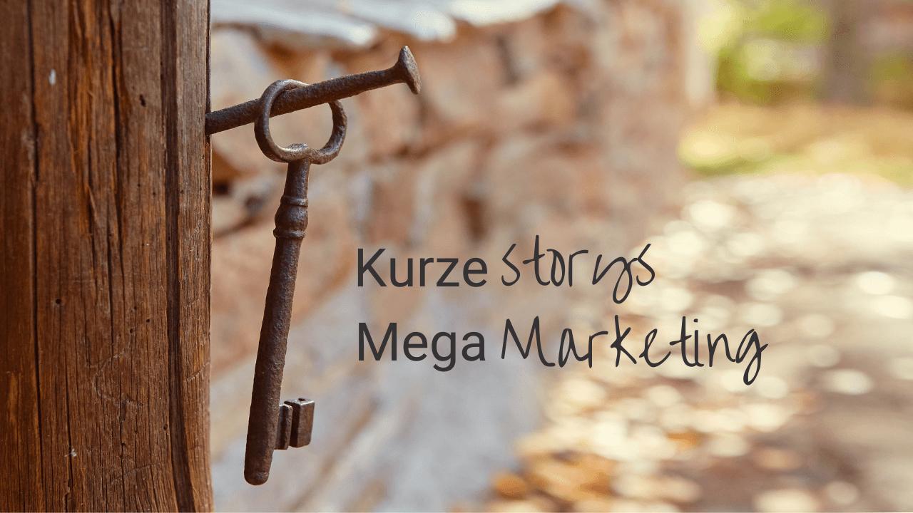 Kurze Storys - Mega Marketing